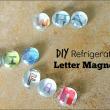DIY Refrigerator Letter Magnets #kidsinthekitchen